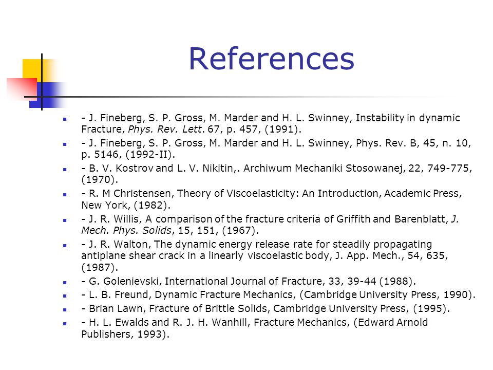 References - J. Fineberg, S. P. Gross, M. Marder and H.