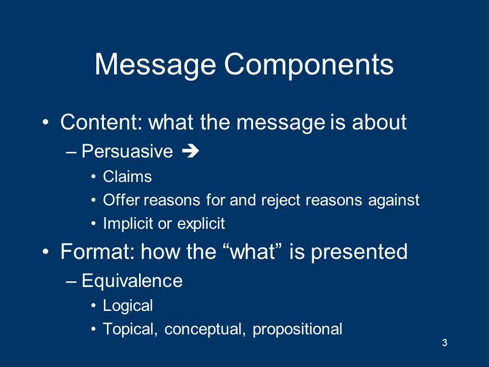 Message Effects via Design Choose content & format To achieve acceptance –(by target audience) 4