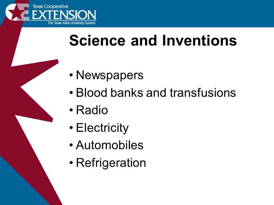 Science and Inventions Newspapers Blood banks and transfusions Radio Electricity Automobiles Refrigeration