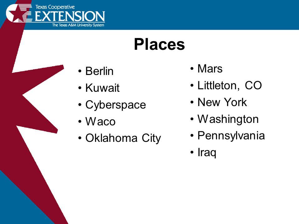 Places Berlin Kuwait Cyberspace Waco Oklahoma City Mars Littleton, CO New York Washington Pennsylvania Iraq