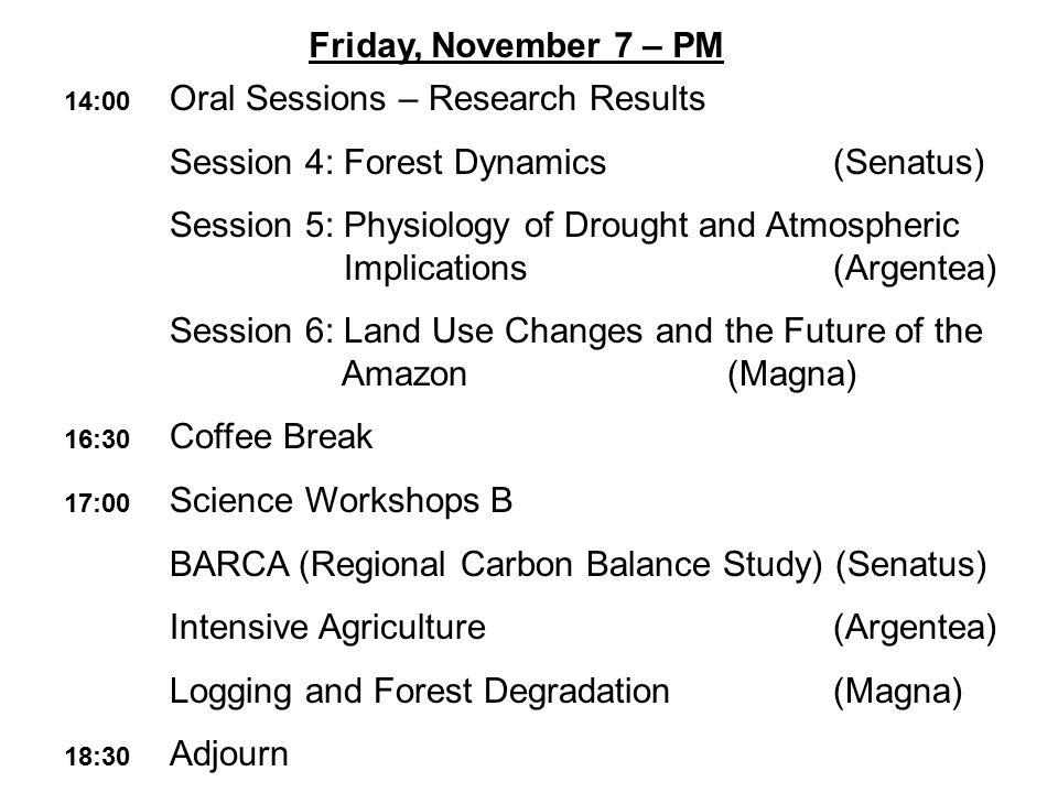 Saturday, November 8 9:00 Science Workshops B 10:30 Coffee Break 11:00 Reports on Science Workshops B (Caelius/Aventino) 12:00 Closing Remarks (Caelius/Aventino) 12:30 Adjourn