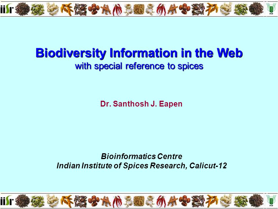 Biodiversity Information in the Web with special reference to spices Dr.