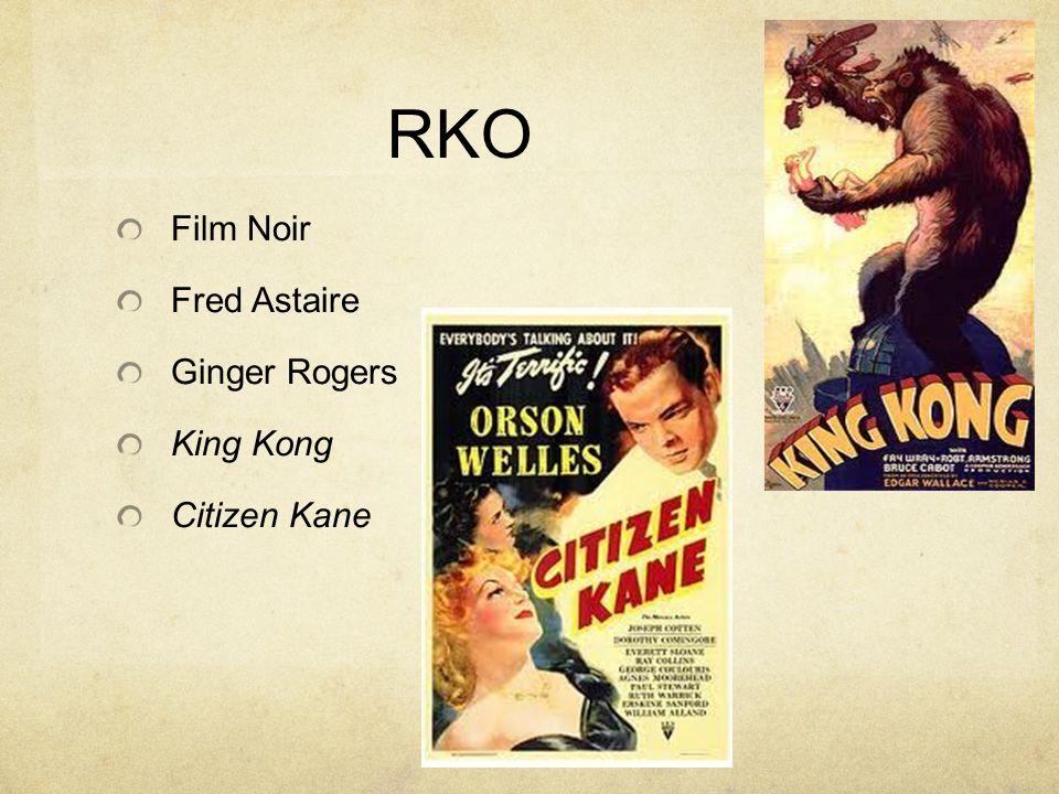 RKO Film Noir Fred Astaire Ginger Rogers King Kong Citizen Kane