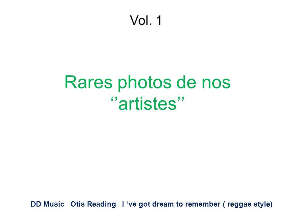 Rares photos de nos ''artistes'' Vol.