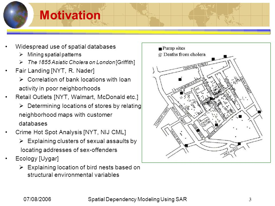 07/08/2006Spatial Dependency Modeling Using SAR 14 Outline Motivation & Background Problem Definition Related Work & Contributions Proposed Approach Experimental Evaluation Conclusion & Future Work