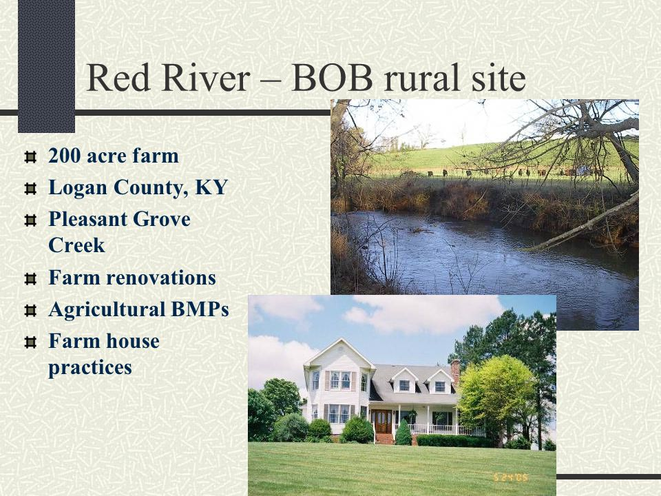 Red River – BOB rural site 200 acre farm Logan County, KY Pleasant Grove Creek Farm renovations Agricultural BMPs Farm house practices