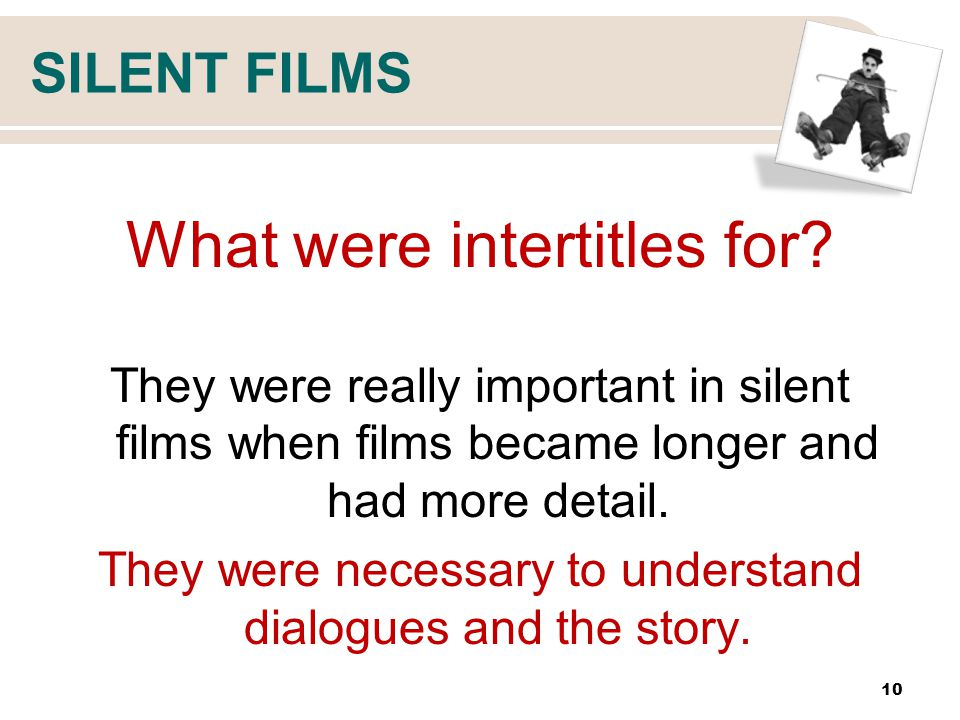 SILENT FILMS What were intertitles for.