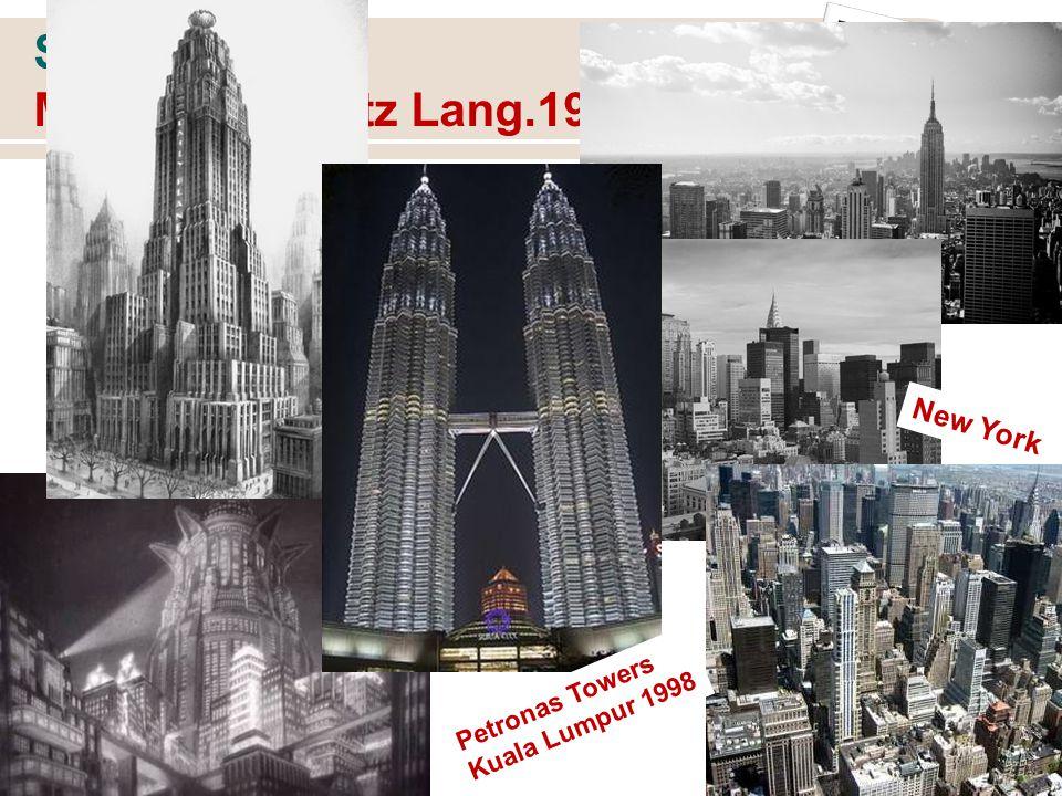 SILENT FILMS Metropolis. Fritz Lang.1927 44 New York Petronas Towers Kuala Lumpur 1998
