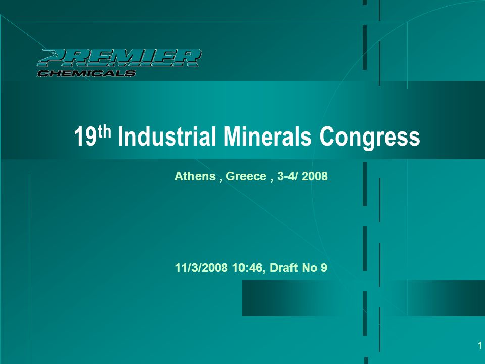 1 19 th Industrial Minerals Congress Athens, Greece, 3-4/ 2008 11/3/2008 10:46, Draft No 9