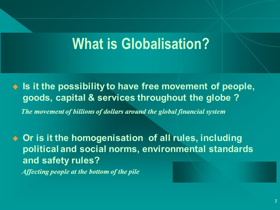 3 What is Globalisation.