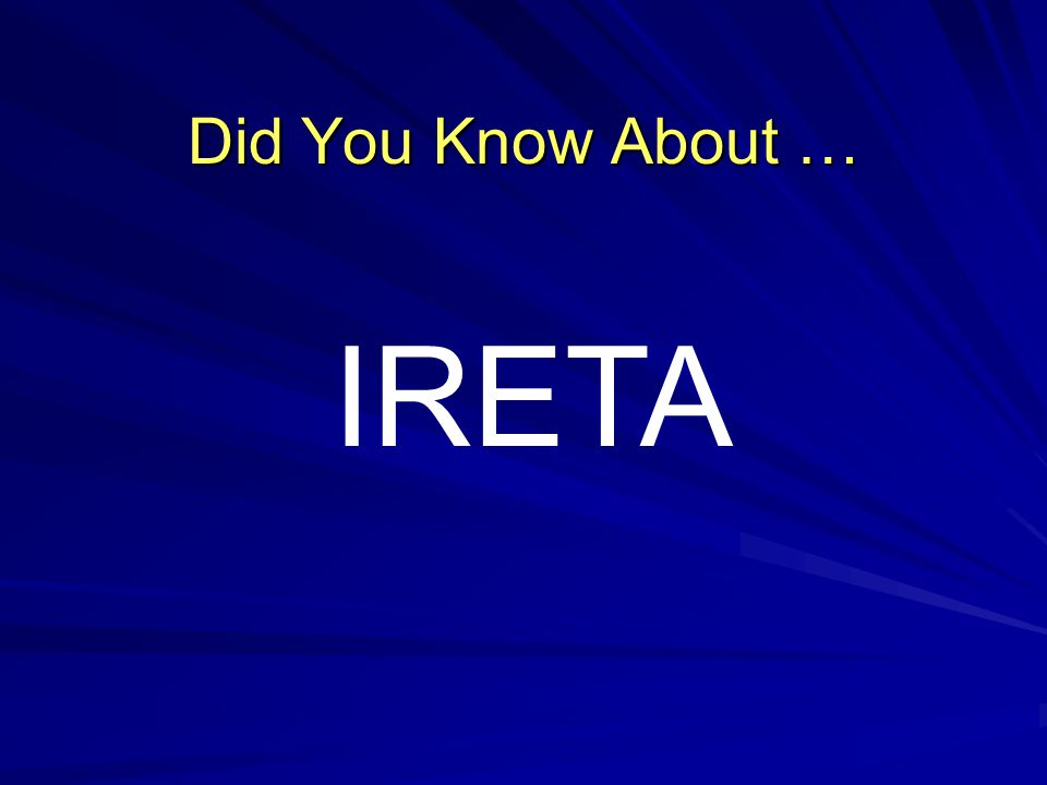 Did You Know About … IRETA
