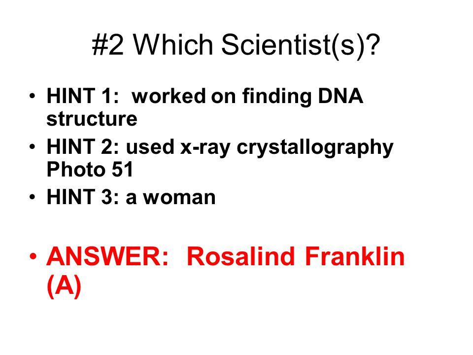 #2 Which Scientist(s).