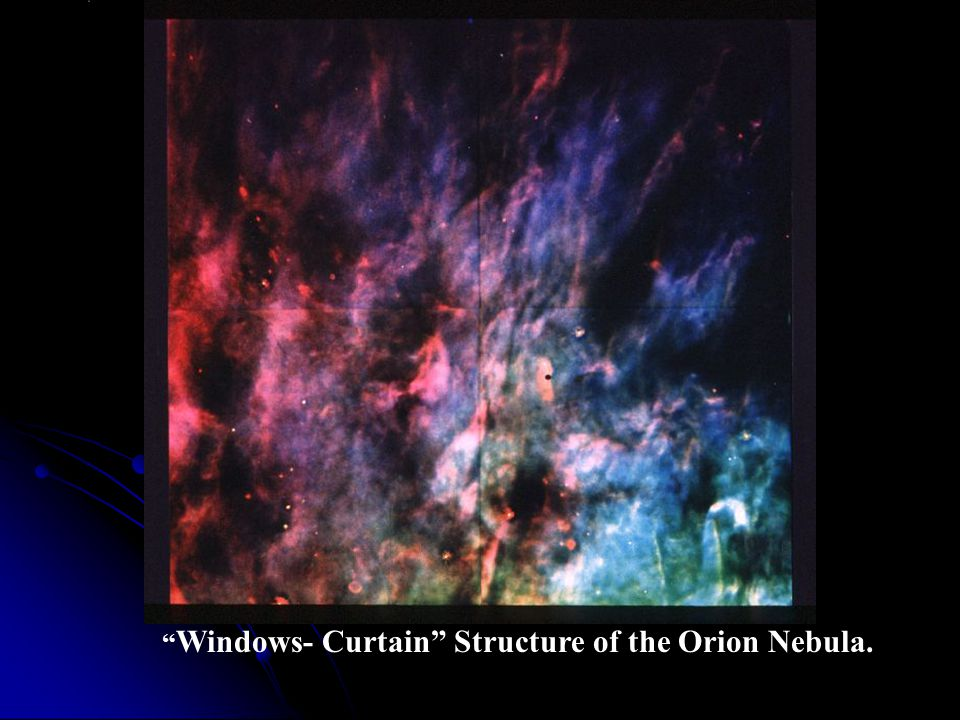 Windows- Curtain Structure of the Orion Nebula.