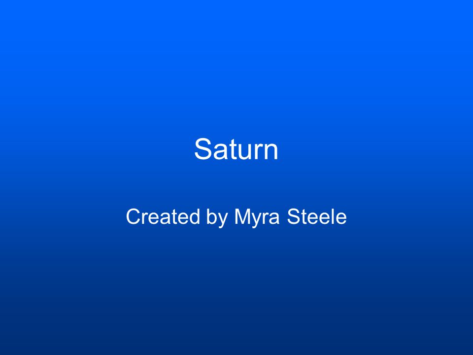 Saturn Created by Myra Steele