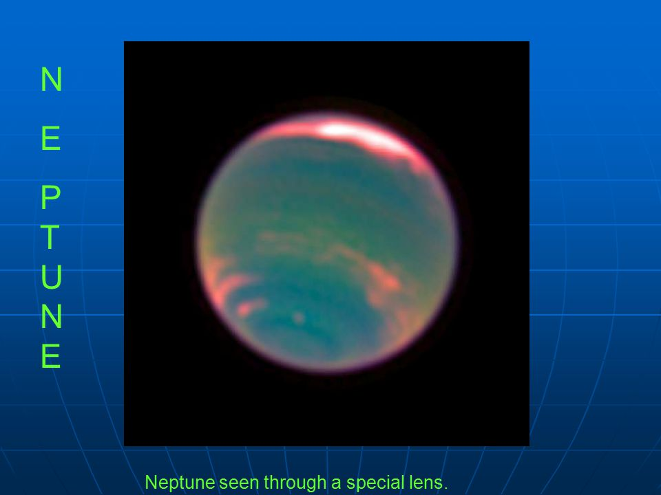 Neptune seen through a special lens. NEPTUNENEPTUNE