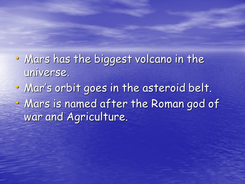 Mars has the biggest volcano in the universe. Mars has the biggest volcano in the universe.