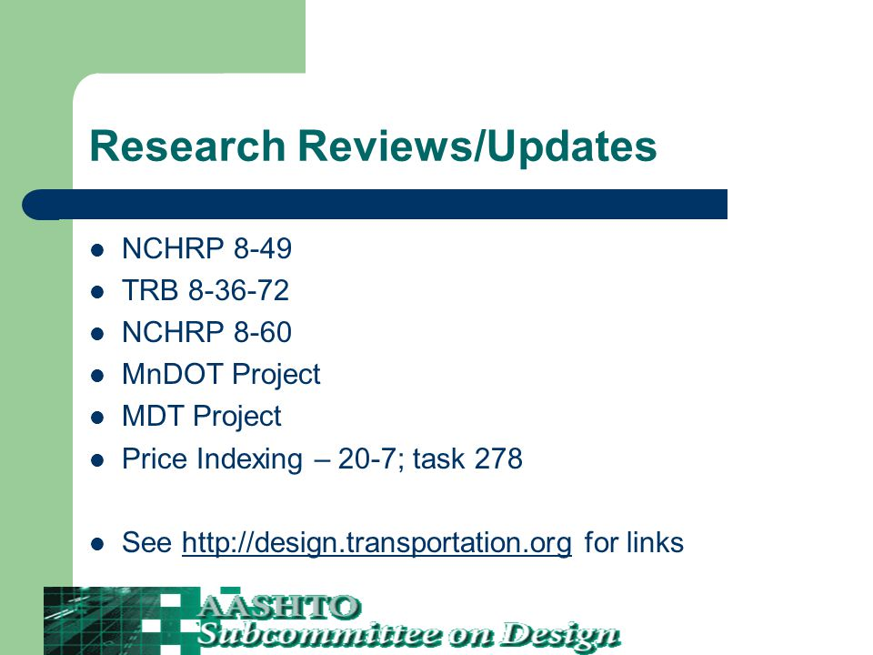 Research Reviews/Updates NCHRP 8-49 TRB 8-36-72 NCHRP 8-60 MnDOT Project MDT Project Price Indexing – 20-7; task 278 See http://design.transportation.