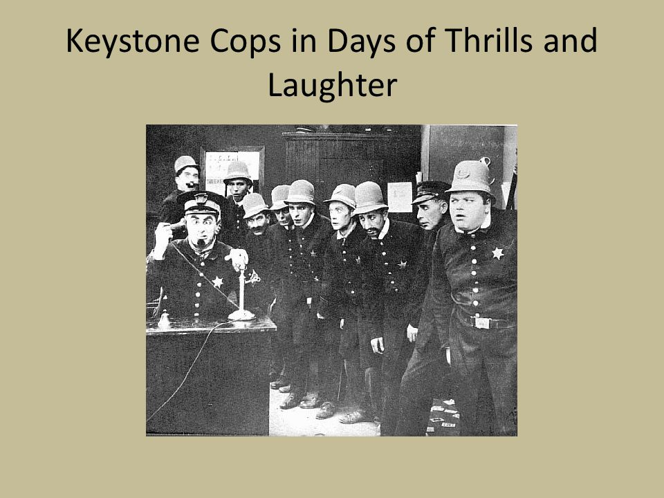 Keystone Cops in Days of Thrills and Laughter