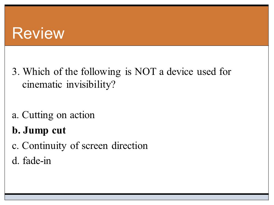 Review 3.Which of the following is NOT a device used for cinematic invisibility.