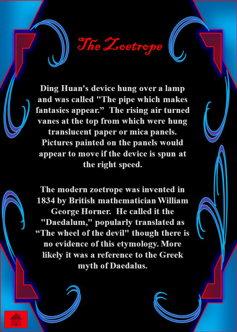 The Zoetrope The Zoetrope Ding Huan's device hung over a lamp and was called