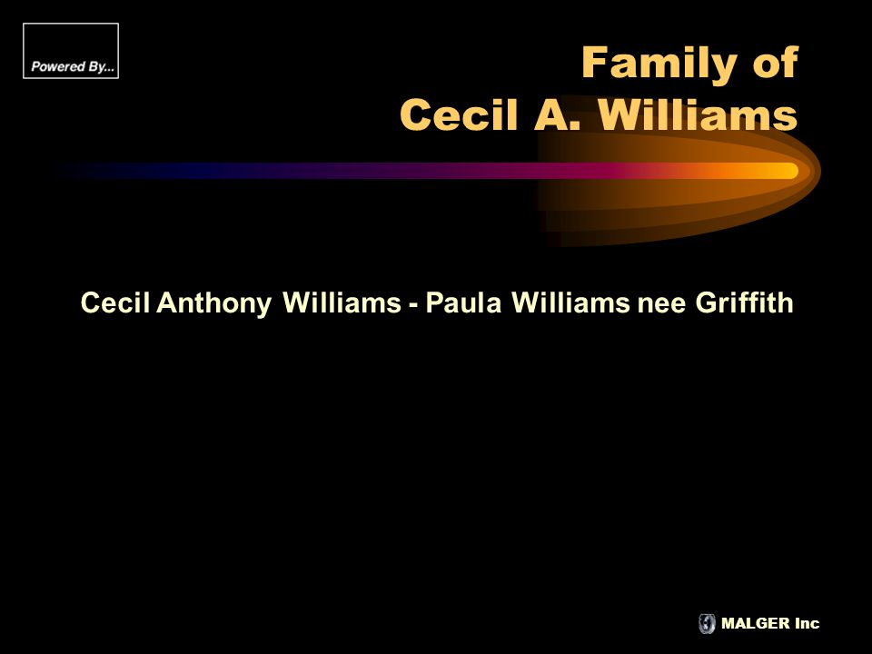 MALGER Inc Family of Cecil A. Williams Cecil Anthony Williams - Paula Williams nee Griffith