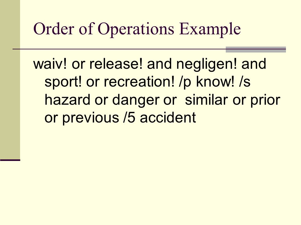 Order of Operations Example waiv. or release. and negligen.