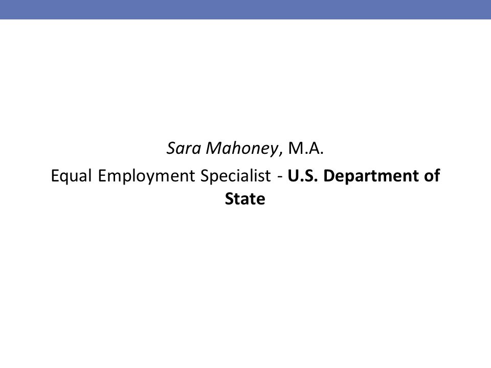 Sara Mahoney, M.A. Equal Employment Specialist - U.S. Department of State