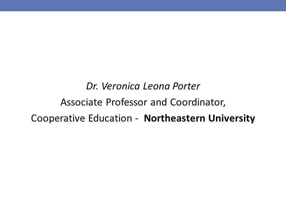 Dr. Veronica Leona Porter Associate Professor and Coordinator, Cooperative Education - Northeastern University