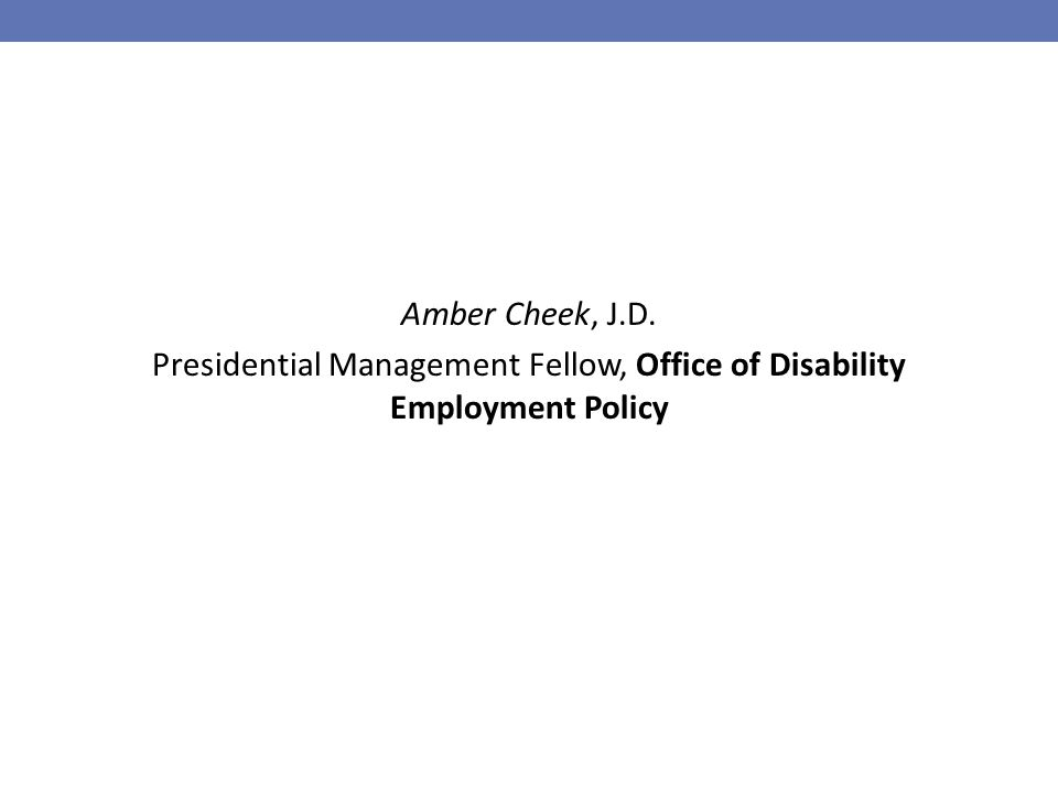 Amber Cheek, J.D. Presidential Management Fellow, Office of Disability Employment Policy