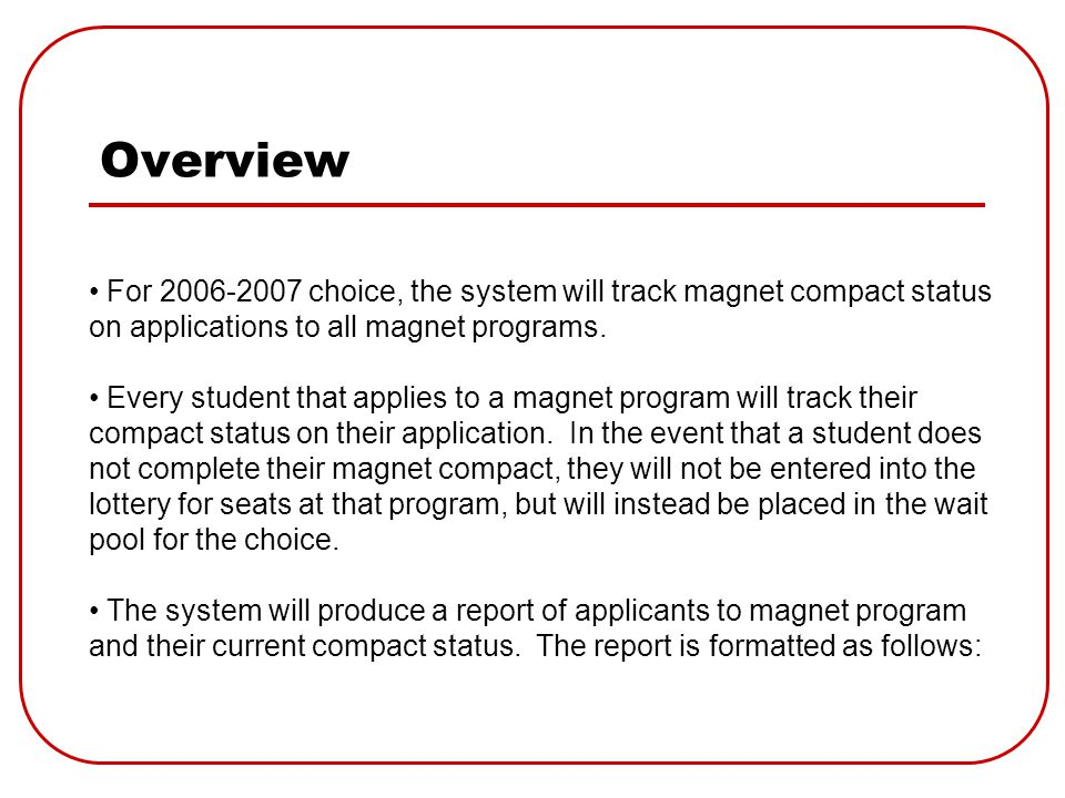 Overview For 2006-2007 choice, the system will track magnet compact status on applications to all magnet programs.