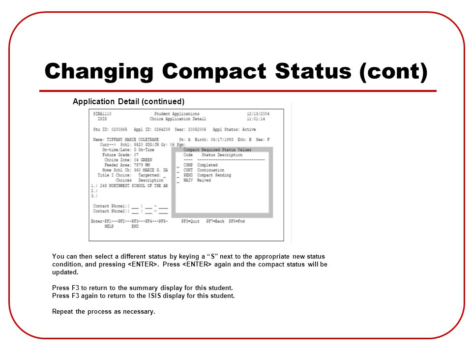 Changing Compact Status (cont) You can then select a different status by keying a S next to the appropriate new status condition, and pressing.