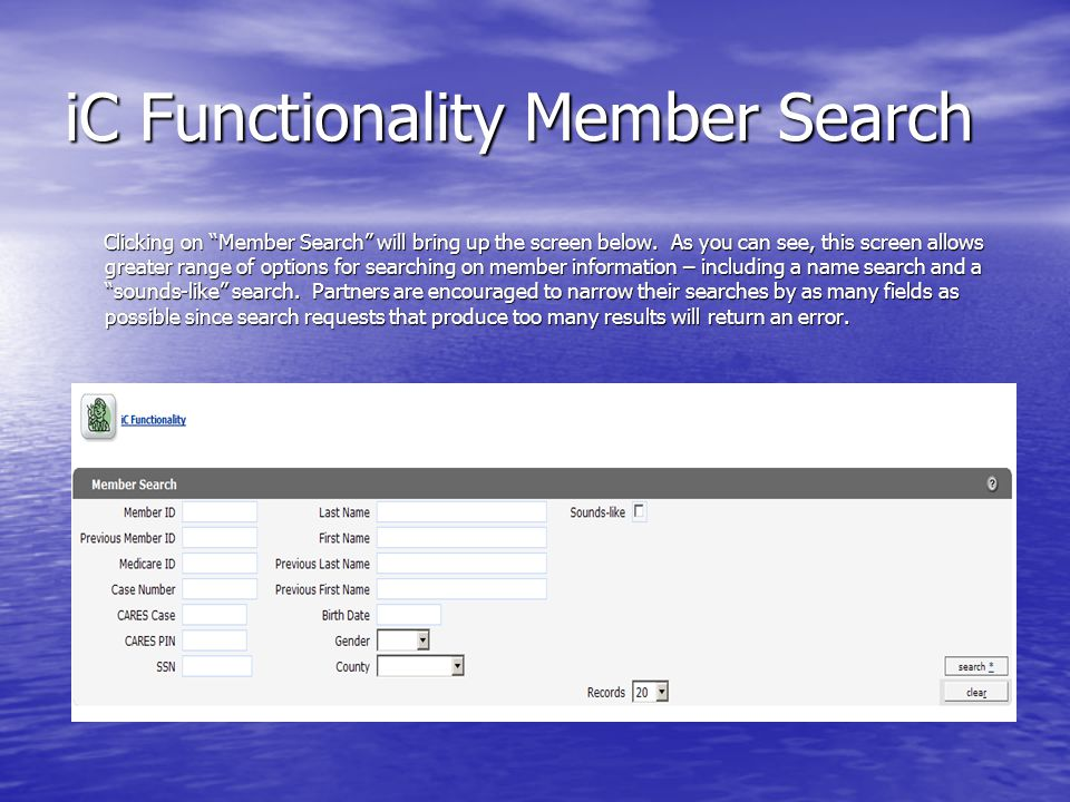 iC Functionality Member Search Clicking on Member Search will bring up the screen below.