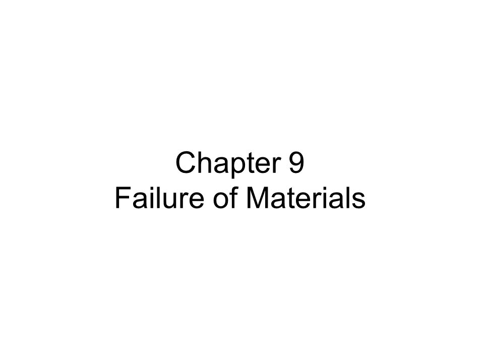 Chapter 9 Failure of Materials