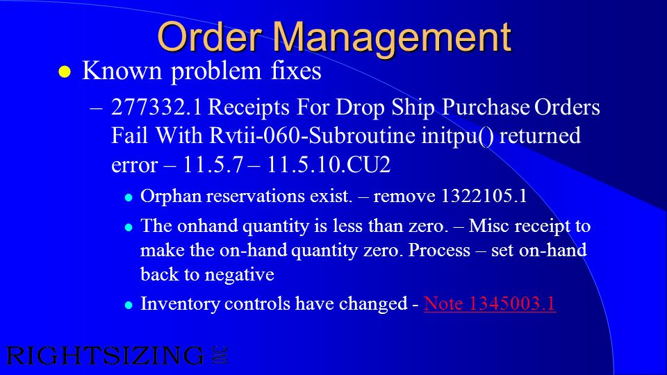 Order Management l Known problem fixes –277332.1 Receipts For Drop Ship Purchase Orders Fail With Rvtii-060-Subroutine initpu() returned error – 11.5.