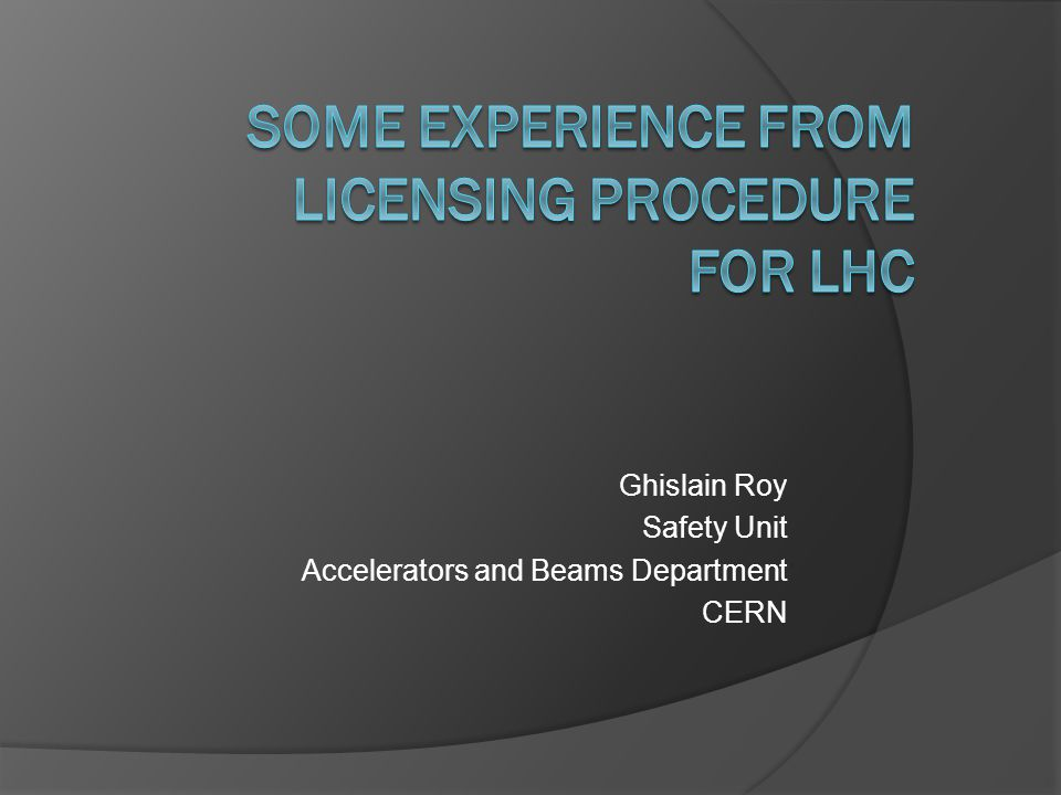 Ghislain Roy Safety Unit Accelerators and Beams Department CERN
