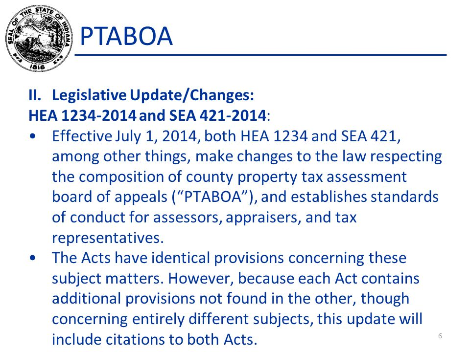 PTABOA Composition of County PTABOAs, IC 6-1.1-28-1 Section 3 of HEA 1234 and Section 1 of SEA 421 amend IC 6-1.1-28-1 respecting PTABOAs, in the following ways.