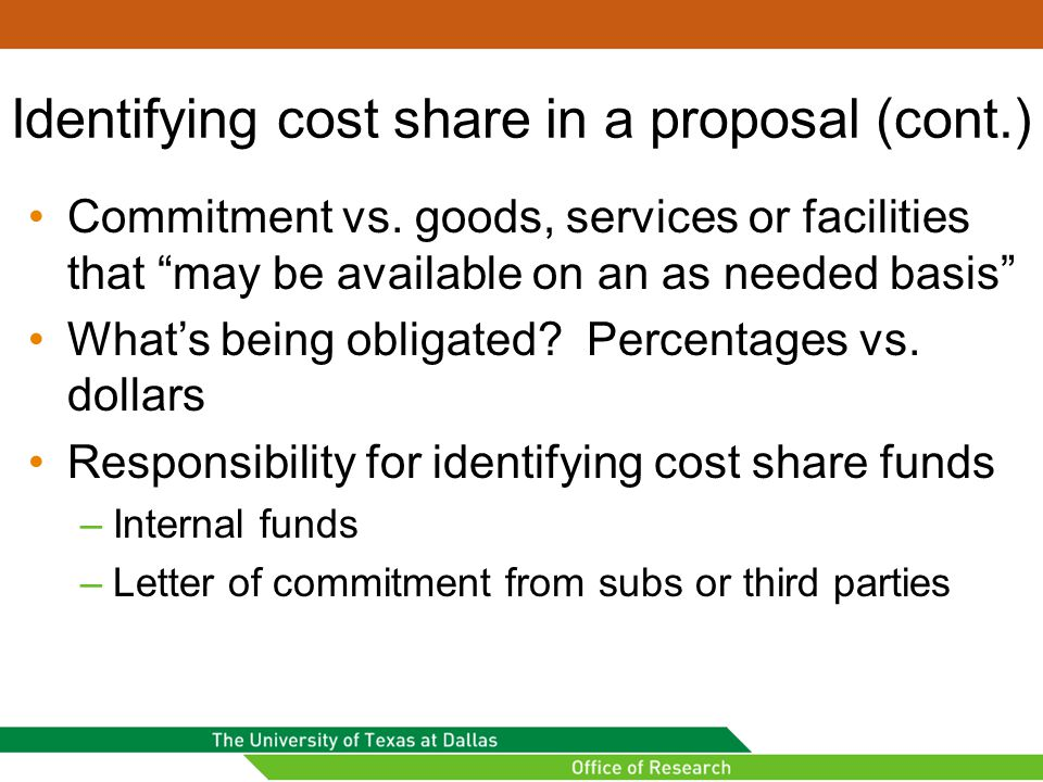 Examples of cost sharing categories Salaries, wages, fringes of project personnel TuitionEquipment F&A costs applicable to shared cost TravelSupplies