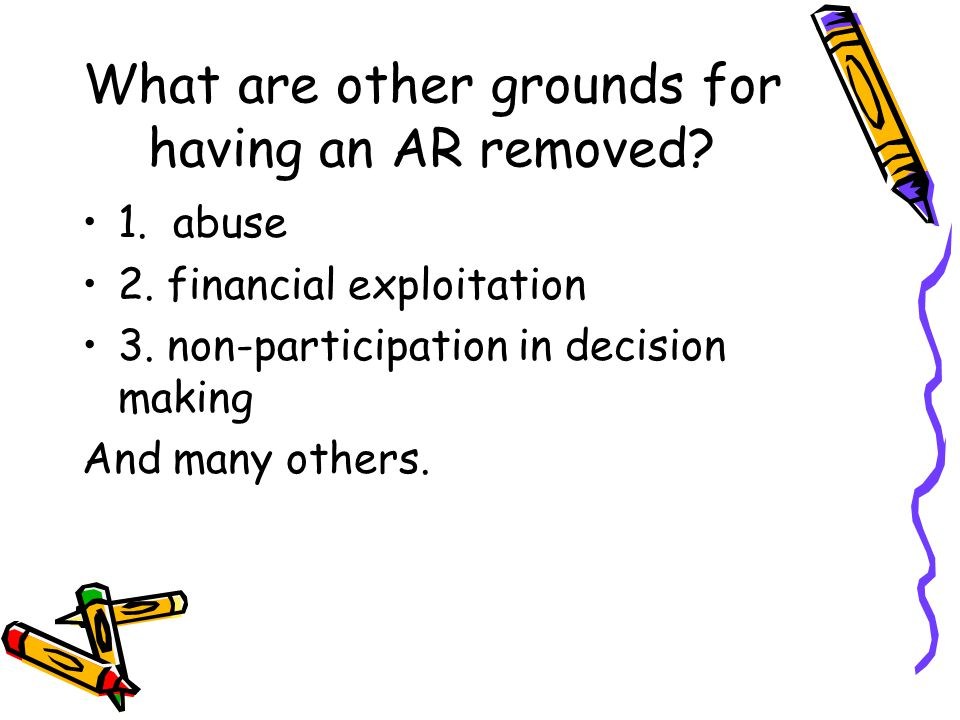 What are other grounds for having an AR removed. 1.