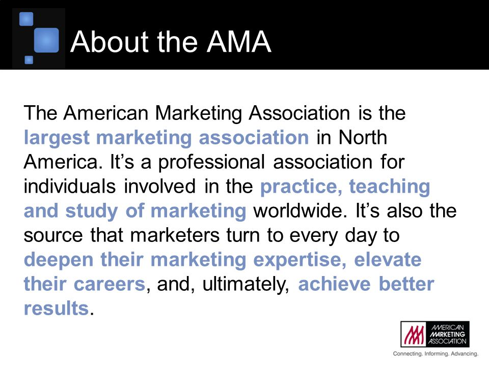 About the AMA The American Marketing Association is the largest marketing association in North America.