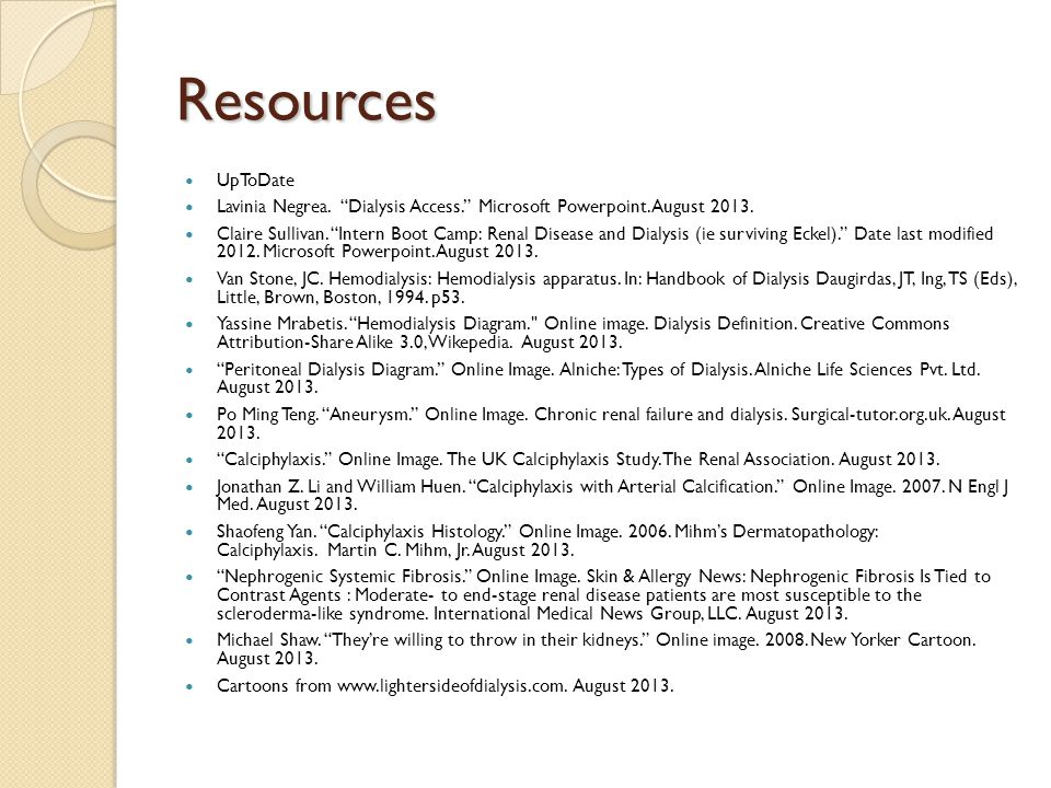 Resources UpToDate Lavinia Negrea. Dialysis Access. Microsoft Powerpoint.