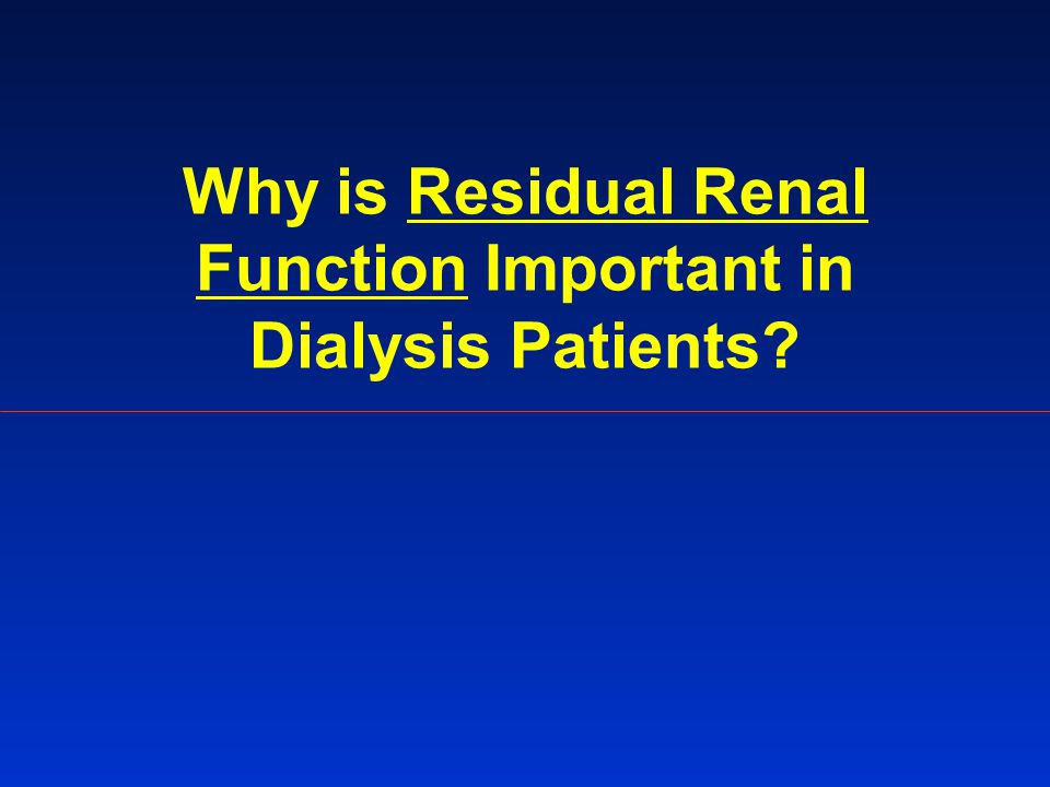 Why is Residual Renal Function Important in Dialysis Patients