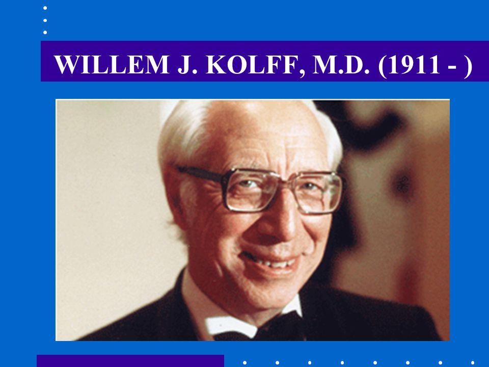 WILLEM J. KOLFF, M.D. (1911 - )