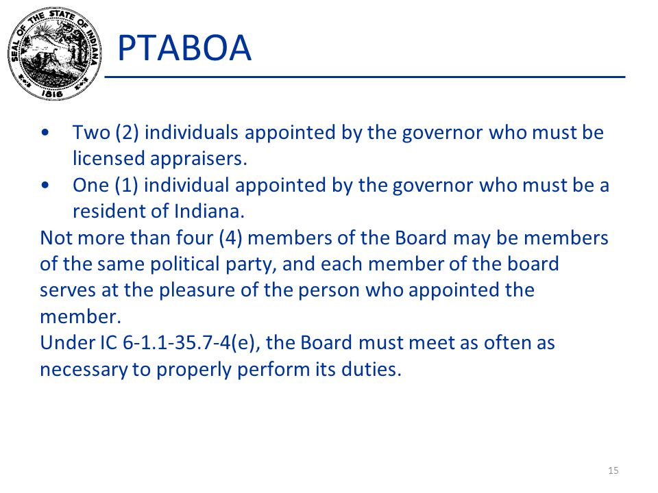 PTABOA Two (2) individuals appointed by the governor who must be licensed appraisers.