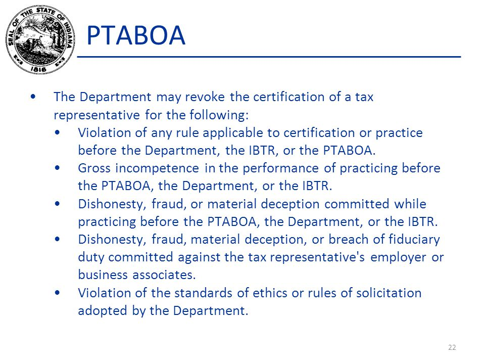 PTABOA The Department may revoke the certification of a tax representative for the following: Violation of any rule applicable to certification or pra