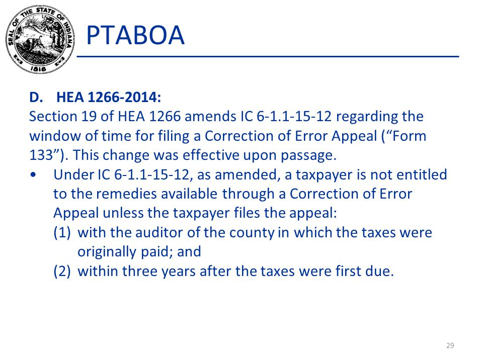 """PTABOA D.HEA 1266-2014: Section 19 of HEA 1266 amends IC 6-1.1-15-12 regarding the window of time for filing a Correction of Error Appeal (""""Form 133"""")"""