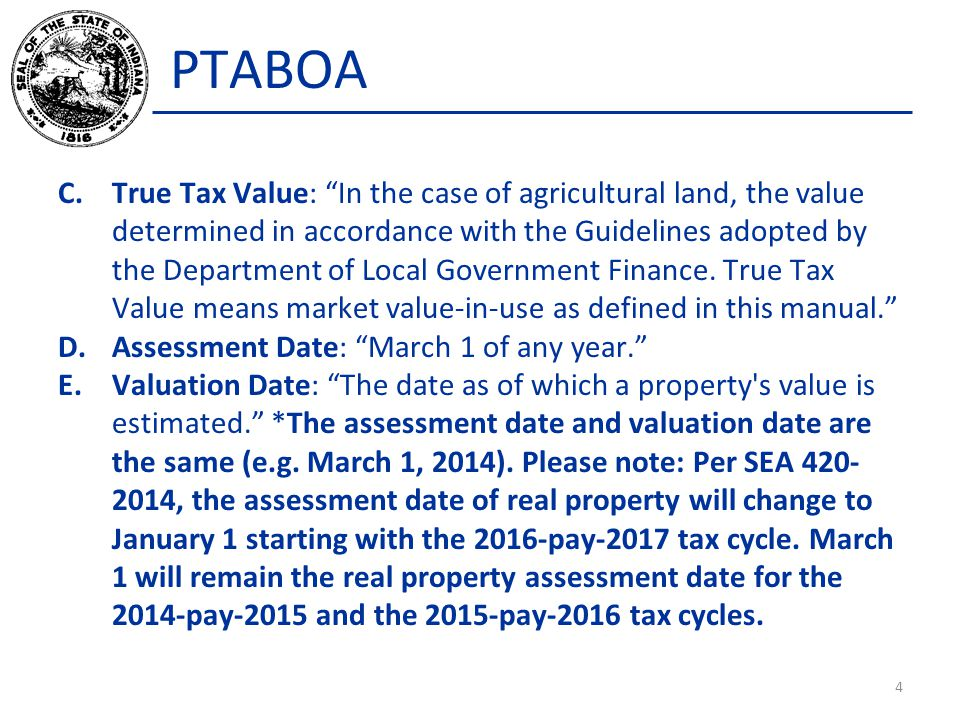 PTABOA C.True Tax Value: In the case of agricultural land, the value determined in accordance with the Guidelines adopted by the Department of Local Government Finance.
