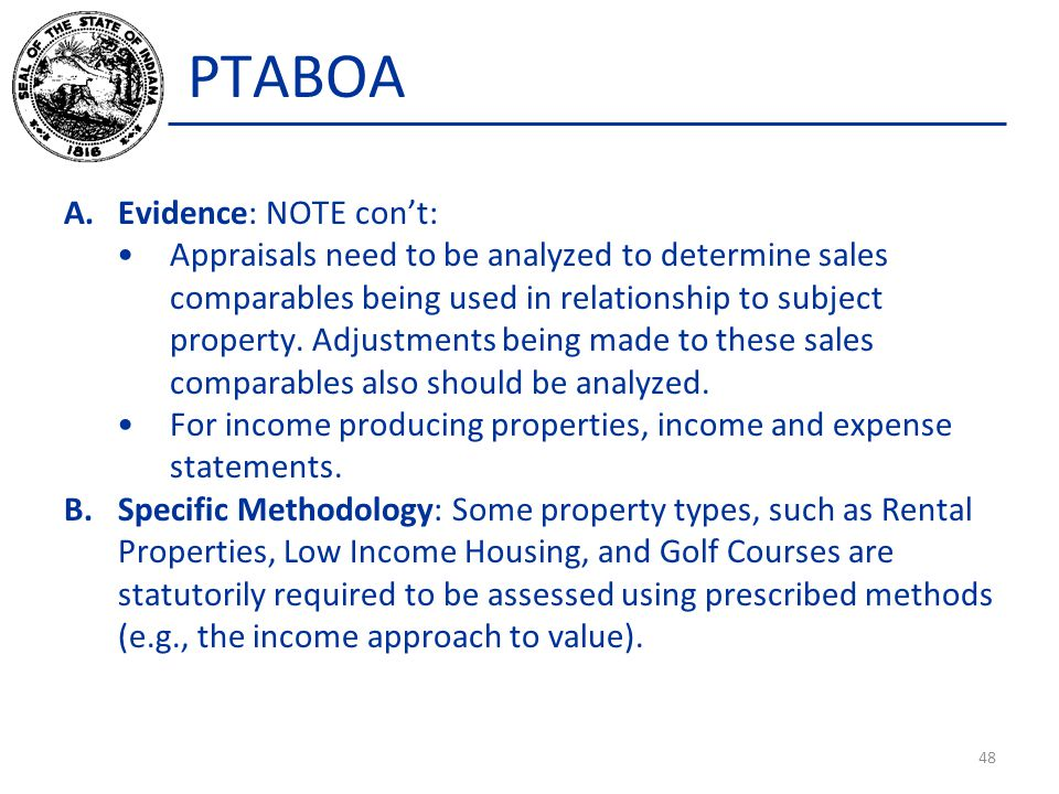 PTABOA A.Evidence: NOTE con't: Appraisals need to be analyzed to determine sales comparables being used in relationship to subject property.