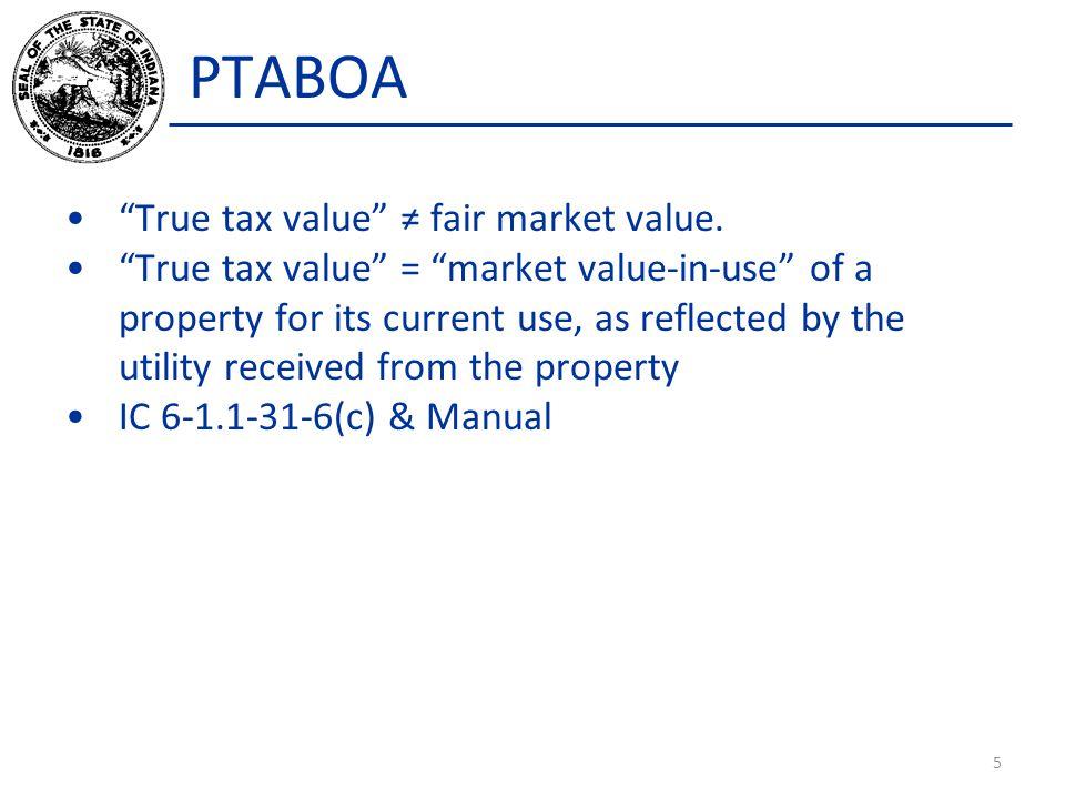 PTABOA True tax value ≠ fair market value.