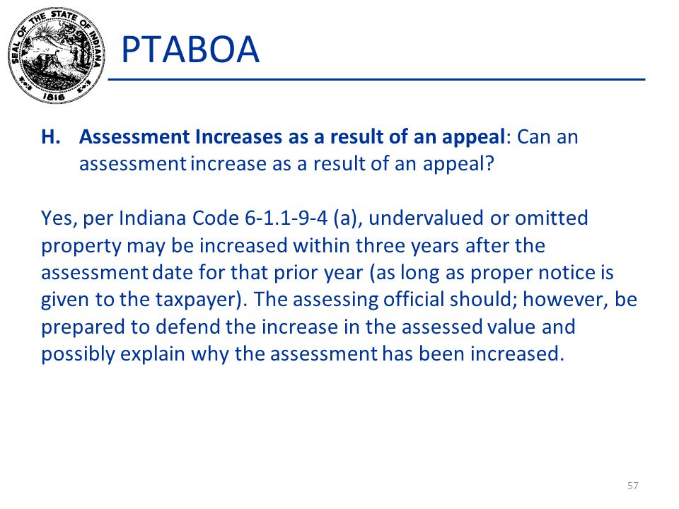 PTABOA H.Assessment Increases as a result of an appeal: Can an assessment increase as a result of an appeal.
