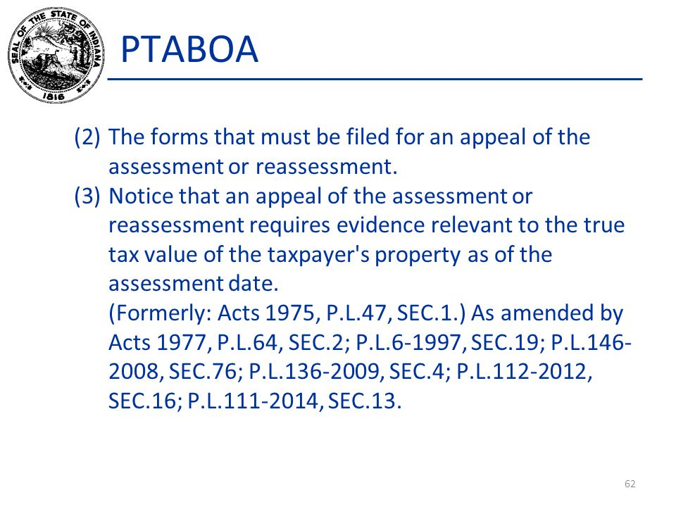 PTABOA (2)The forms that must be filed for an appeal of the assessment or reassessment. (3)Notice that an appeal of the assessment or reassessment req
